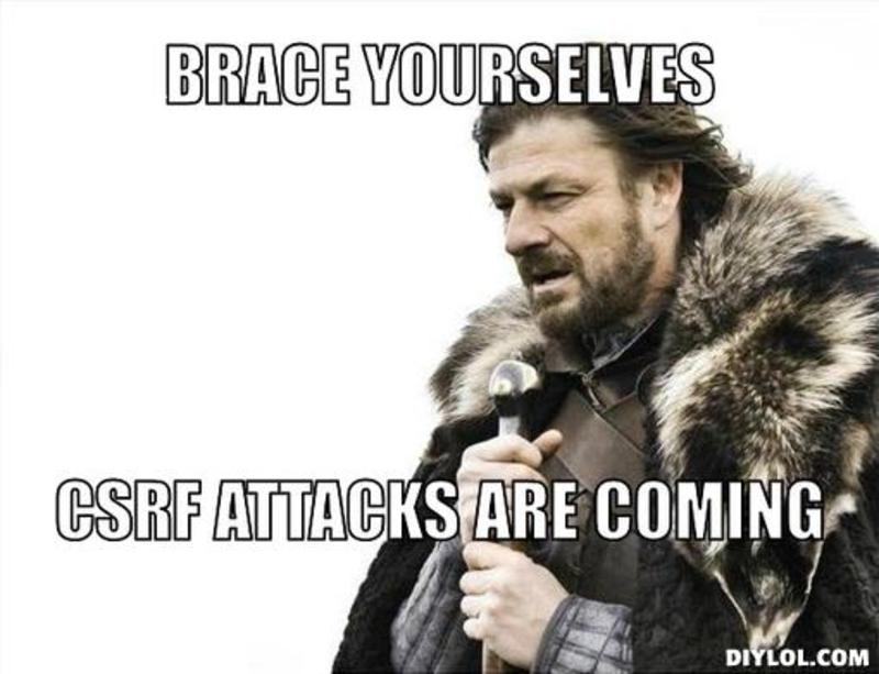resized_brace-yourselves-meme-generator-brace-yourselves-csrf-attacks-are-coming-4cbe22